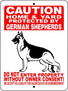 GERMAN SHEPHERD Dog Sign this is what we need with evil Scottish terrier added too