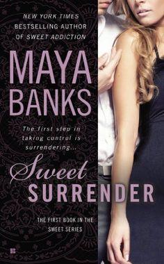 Sweet Surrender by Maya Banks, book 1  Sweet series