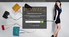RUNWAY.sg: Designer labels. Up to 70% off retail.  Learn how RUNWAY.sg used partnerships to generate revenue with just a LaunchRock page. Click the image to read their LaunchRock guest post.