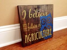 I Believe in the Future of Agriculture Custom by RusticStrokes