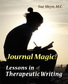 """Journal Magic! Lessons in Therapeutic Writing"" by Sue Meyn M.C. posted on promptwriter.hubpages.com in a great article, ""Personal Journal Writing Prompts"" by Moe Wood"