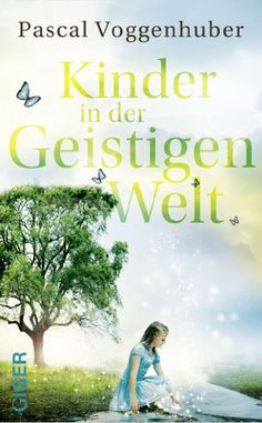 Buy Kinder in der Geistigen Welt by Pascal Voggenhuber and Read this Book on Kobo's Free Apps. Discover Kobo's Vast Collection of Ebooks and Audiobooks Today - Over 4 Million Titles! My Books, Free Apps, Audiobooks, This Book, Reading, Life, Products, Collection, Author
