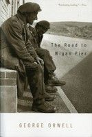 The Road to Wigan Pier by George Orwell // published in 1937