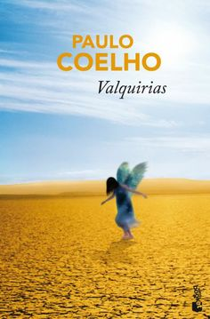 """PENDIENTE.  Valquirias de Paulo Coelho. """"Obra autobiogràfica on l'autor i la seva dona recorren durant un mes i mig el desert de Mojave, EEUU. Un viatge que segons ell li va canviar la vida."""" Ed. Planeta. Sempre recomanable!"""