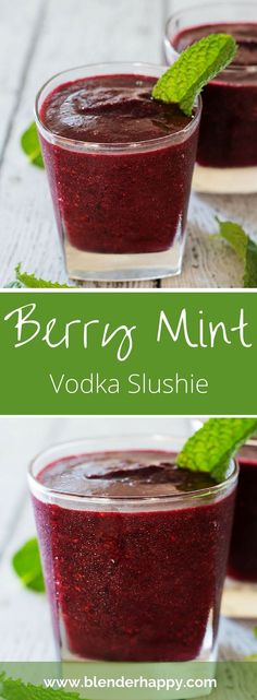Try a Berry Mint Vodka Slushie - Easy to make and both tasty and refreshing.