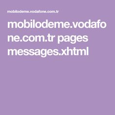 mobilodeme.vodafone.com.tr pages messages.xhtml