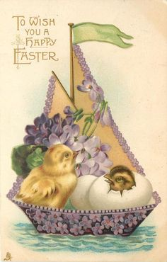 TO WISH YOU A HAPPY EASTER fantasy boat made of violets, chick & two eggs, one hatching - TuckDB