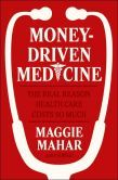 """In this superbly written book, Mahar shows why doctors must take responsibility for the future of our health care industry. Mahar suggests, """"we must once again empower doctors . . . to practice patient-centered medicine—based not on corporate imperatives, doctors' druthers, or even patients' demands,"""" but on the best scientific research available."""