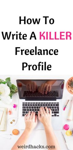 Killer Freelance Profile - learn how to write this.