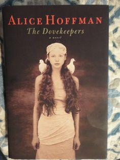 "A book review of ""The Dovekeepers"" by Alice Hoffman, a historical fiction/magical realism about the Siege of Masada. Soon to be a tv mini series on CBS."