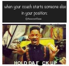 And they don't even know how to play that position y coach y?