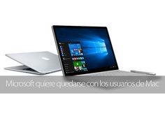 Microsoft quiere quedarse con los usuarios de Mac y les ayuda a pasarse al Surface Book