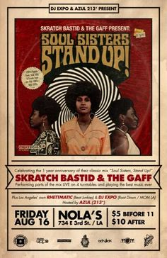Soul Sisters Stand Up! w/ Skratch Bastid & The Gaff, DJ Rhettmatic, DJ Expo @ Nola's ~on~ August 16 1 Year Anniversary, Soul Sisters, Stand Up, Good Music, Dj, Orange County, Memes, Classic, Movie Posters