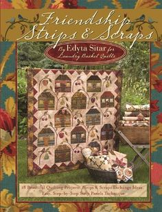 Edyta Sitar, Laundry Basket Quilts, Friendship Strip & Scrap Quilting Projects, Strip & Scrap Exchange for Quilting. Easy, Step-by-Step Strip Panel Technique Quilting Projects, Quilting Designs, Quilting Classes, Quilt Design, Quilting Tips, Quilt Book, Laundry Basket Quilts, Laundry Baskets, Quilts Online