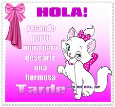 Feliz Tarde Morning Thoughts, Good Morning, Hello Kitty, Spanish Greetings, Kitten Cartoon, Cartoon Quotes, Good Day, Verses, Cards