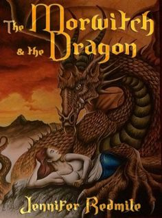 Morwitch and the Dragon by the Jennifer Redmile