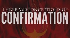Three Misconceptions of Confirmation - LifeTeen.com for Catholic Youth
