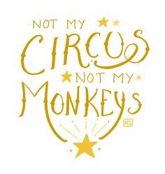 Not My Circus, Not My Monkeys. Hand lettering by Hanna Sandvig