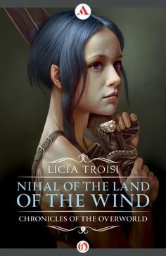 Nihal of the Land of the Wind by Licia Troisi  4 Stars High Fantasy  iRead | Bloggeretterized Click for review
