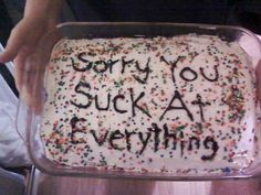 I love apology cakes