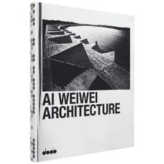 AI WEIWEI: Architecture (English, French, German, Italian and Spanish Edition)