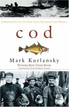 Cod: A Biography of the Fish that Changed the World    One could substitute the name of several species of animal and plant undergoing the same depletion. I'm not a huge tree-hugger, just a biology major retired teacher.