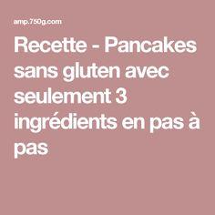 Recette - Pancakes sans gluten avec seulement 3 ingrédients en pas à pas