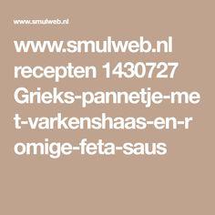 www.smulweb.nl recepten 1430727 Grieks-pannetje-met-varkenshaas-en-romige-feta-saus Feta, Risotto, Goulash, Dressings, Slow Cooker, Avocado, Diners, Mango, Salads