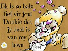 Lief jou When Everything Goes Wrong, Afrikaanse Quotes, I Love You, My Love, Emoticon, Receptions, Deep Thoughts, Beautiful Words, Winnie The Pooh