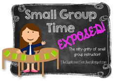 Small group time: EXPOSED! One teacher's confessions about small group instruction in her classroom and her streamlined approach to making sure she sees every student every day!