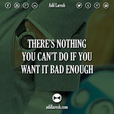 There's nothing you can't do if you want it bad enough.  #motivation #quotes #quote #success #entrepreneur #money