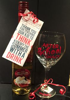 Teacher Gift Idea Customized Wine Glass and Wine Bottle Tag. Quick, Easy, Simple, Last Minute Gifts. Buy a plain wine glass and bottle of wine. Create or research ideas for a quote, saying or design for the vinyl transfer stick on for the wine glass and the printable tag for the wine bottle. You can also customize the wine glass with the teachers name, as I did on the base.