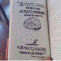 """""""Las mentes grandes hablan de ideas..."""" #reflexiones #frases"""