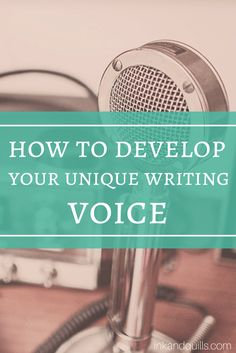 """Learn what """"voice"""" means in #writing and how to develop your own to stand out from other writers. http://inkandquills.com/2015/06/11/develop-your-unique-writing-voice/"""