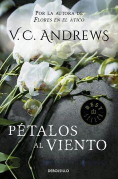 Petalos al viento - V.C.Andrews http://libreria-alzofora.com/index.php?route=product/search&search=petalos%20al%20viento
