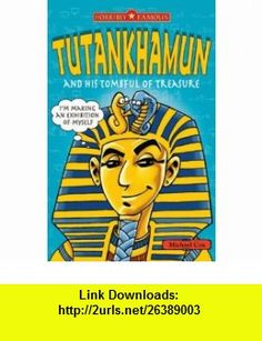 Tutankhamun and His Tombful of Treasure (Horribly Famous) (9781407105192) Michael Cox , ISBN-10: 1407105191  , ISBN-13: 978-1407105192 ,  , tutorials , pdf , ebook , torrent , downloads , rapidshare , filesonic , hotfile , megaupload , fileserve