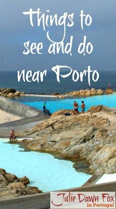 Things to see and do near Porto, beyond the city