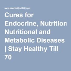Cures for Endocrine, Nutritional and Metabolic Diseases | Stay Healthy Till 70 - A Step by Step guide to get you rid of your Damn High Blood sugar - Diabetes. Stay Healthy Till 70 and always. manoj70arora@gmail.com