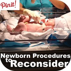 Blinded By The Light: Newborn Procedures to Reconsider
