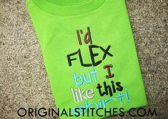 I'd FLEX but I like this shirt! Embroidery Design - Original Stitches