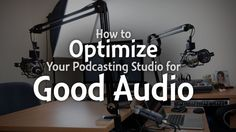 Whatever space you use for podcasting might need a little work on the acoustics to help your podcasts sound better. Here are 6 tips for better audio.