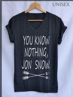 """You Know Nothing, Jon Snow"" Shirt 