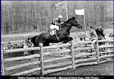 Kathy Kusner on Whackerjack - Maryland Hunt Cup She was also the first woman to ride in the Maryland Hunt Cup, the toughest timber race in the world.