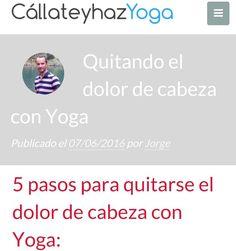 ¿¿podemos quitar el dolor de cabeza con Yoga sin cortarla?? https://callateyhazyoga.com/blog/yoga-para-el-dolor-de-cabeza-y-migranas/