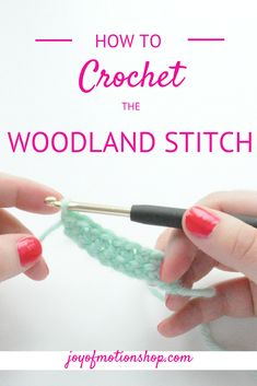 "Learn how to crochet one of Joy of Motions favorite stitches, the ""Woodland stitch"" - a full video & written description. Learn & put it to use."