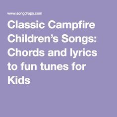 Classic Campfire Children's Songs: Chords and lyrics to fun tunes for Kids Campfire Songs For Kids, Campfire Games, Funny Songs For Kids, Kids Songs, Christian Camp, Christian Songs, Camp Songs, Songs To Sing, Campfire Song Lyrics