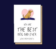 The best dog dad fathers day dog card dog dad card Funny Greetings, Funny Greeting Cards, 60th Birthday Cards, Funny Fathers Day Card, Wedding Congratulations, Dog Cards, Best Dogs, Dads, White Paper