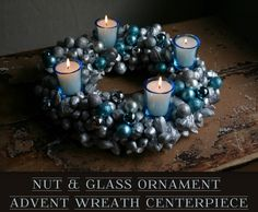 Nut & Glass Ornament Advent Wreath Centerpiece featuring Camilla from Family Chic