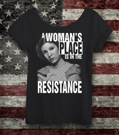 A Woman's Place Is In The Resistance. Women's Off-the-Shoulder. Anti Trump Protest Shirt Star Wars Rebel Alliance Princess Leia Tshirt.