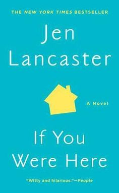 If You Were Here ~ Jen Lancaster